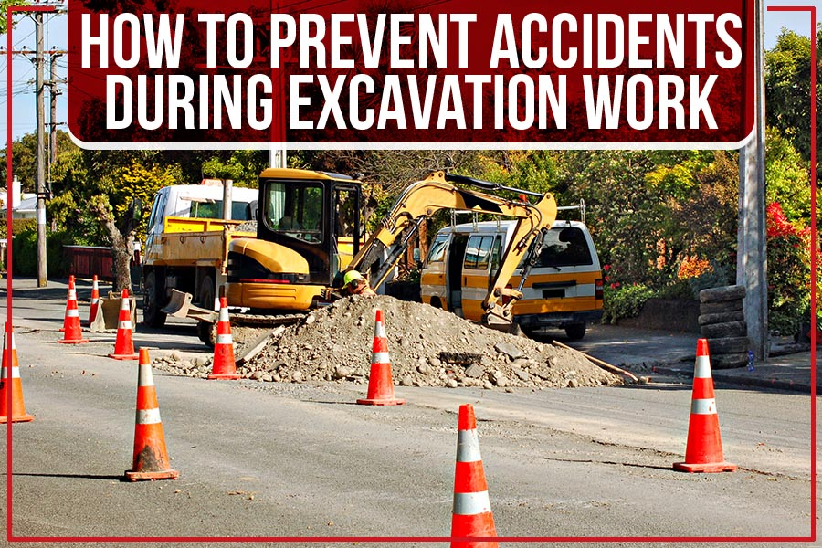 How To Prevent Accidents During Excavation Work